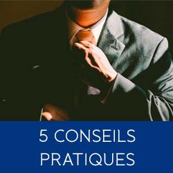 5 conseils pratiques